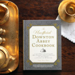 Book Giveaway: The Unofficial Downton Abbey Cookbook