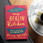 Book Giveaway: My Berlin Kitchen, Paperback